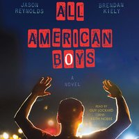 All American Boys - Jason Reynolds, Brendan Kiely