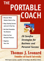 The Portable Coach: Twenty-Eight Sure-Fire Strategies for Business and Personal Success - Thomas J. Leonard