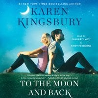 To the Moon and Back - Karen Kingsbury