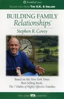 Building Family Relationships - Stephen R. Covey