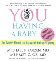 YOU: Having a Baby: The Owner's Manual to a Happy and Healthy Pregnancy - Michael F. Roizen, Mehmet Oz