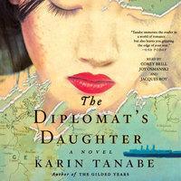 The Diplomat's Daughter - Karin Tanabe