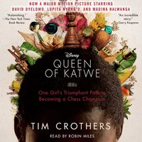 The Queen of Katwe: A Story of Life, Chess, and One Extraordinary Girl - Tim Crothers