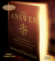 The Answer: Grow Any Business, Achieve Financial Freedom, and Live an Extraordinary Life - John Assaraf,Murray Smith