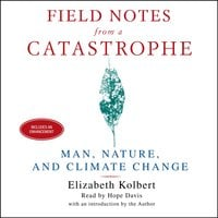 Field Notes From a Catastrophe: Man, Nature and Climate Change - Elizabeth Kolbert