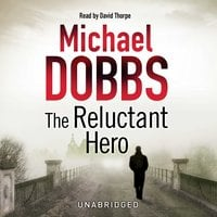 The Reluctant Hero - Michael Dobbs
