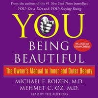 YOU: Being Beautiful: The Owner's Manual to Inner and Outer Beauty - Michael F. Roizen,Mehmet Oz