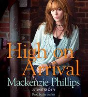 High On Arrival - Mackenzie Phillips