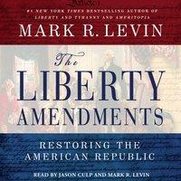 Liberty Amendments - Mark R. Levin