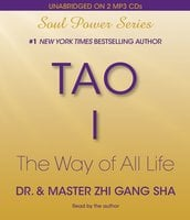 Tao I: The Way of All Life - Zhi Gang Sha