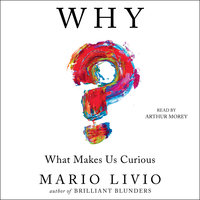 Why?: What Makes Us Curious - Mario Livio