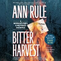 Bitter Harvest: A Woman's Fury, a Mother's Sacrifice - Ann Rule