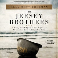 The Jersey Brothers: A Missing Naval Officer in the Pacific and His Family's Quest to Bring Him Home - Sally Mott Freeman