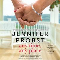 Any Time, Any Place - Jennifer Probst