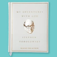 My Adventures with God - Stephen Tobolowsky