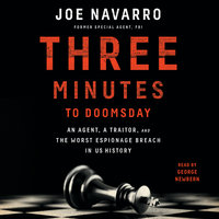 Three Minutes to Doomsday: An Agent, a Traitor, and the Worst Espionage Breach in U.S. History - Joe Navarro