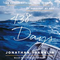 438 Days: An Extraordinary True Story of Survival at Sea - Jonathan Franklin