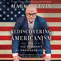 Rediscovering Americanism - Mark R. Levin