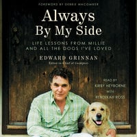 Always by My Side: Life Lessons From Millie and All the Dogs I've Loved - Edward Grinnan