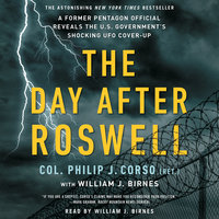 The Day After Roswell - William J. Birnes, Philip Corso