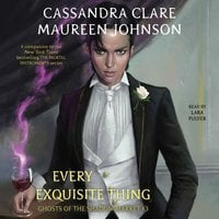 Every Exquisite Thing - Cassandra Clare, Maureen Johnson