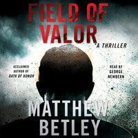 Field of Valor - Matthew Betley