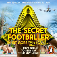 The Secret Footballer: What Goes on Tour - The Secret Footballer