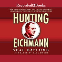 Hunting Eichmann - Neal Bascomb