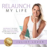 Relaunch My Life - Juliet Lever