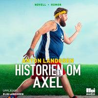 Historien om Axel - Anton Landgren