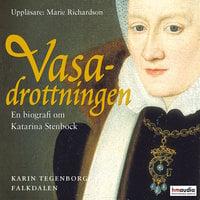 Vasadrottningen - Karin Tegenborg Falkdalen