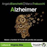 Alzheimer - Bianchetti Angelo, Trabucchi Marco