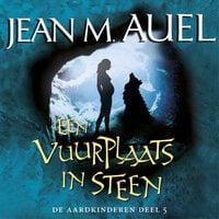 Een vuurplaats in steen - Jean M. Auel