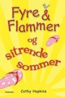 Fyre & Flammer 12 - Fyre & Flammer og sitrende sommer - Cathy Hopkins