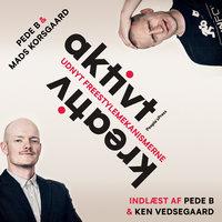 Aktivt kreativ - Mads Korsgaard, Peter Ankjær Bigaard, Pede B