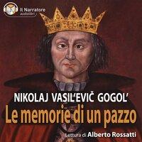 Le memorie di un pazzo - Gogol' Nikolaj Vasil'evič