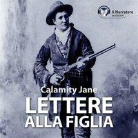 Lettere alla figlia - Calamity Jane