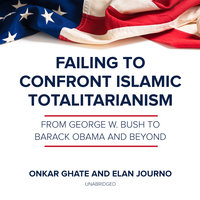 Failing to Confront Islamic Totalitarianism - Onkar Ghate, Elan Journo