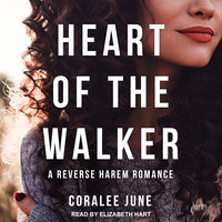 Heart of the Walker - Coralee June