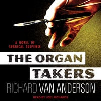 The Organ Takers - Richard Van Anderson