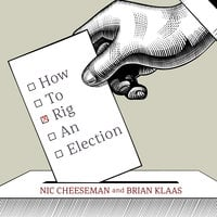 How to Rig an Election - Brian Klaas,Nic Cheeseman