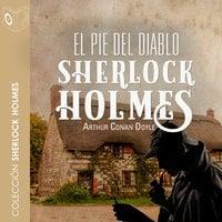 El pie del diablo - Dramatizado - Sir Arthur Conan Doyle