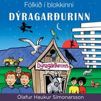 Fólkið í blokkinni - Dýragarðurinn - Ólafur Haukur Símonarson