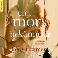 En mors bekännelse - Kelly Rimmer