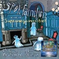 Spökfamiljen - Supermegamonstret - Mikael Rosengren