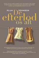 De efterlod os alt - Plum Johnson