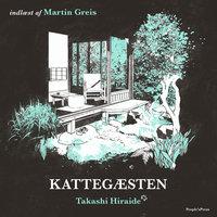 Kattegæsten - Takashi Hiraide