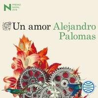 Un amor - Alejandro Palomas