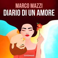 Diario di un amore - Marco Mazzi