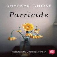 Parricide - Bhaskar Ghose